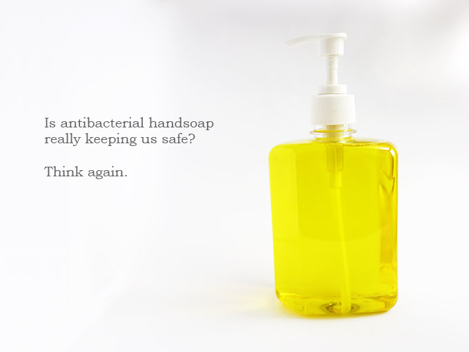 Post image for Are You Still Using Antibacterial Hand Soap?